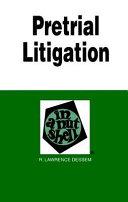 Pretrial Litigation in a Nutshell