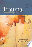 """Trauma: Contemporary Directions in Theory, Practice, and Research"" by Shoshana Ringel, Jerrold R. Brandell"