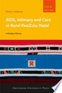 AIDS  Intimacy and Care in Rural KwaZulu Natal