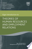 Elgar Introduction to Theories of Human Resources and Employment Relations