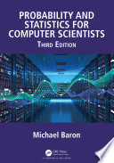 Probability and Statistics for Computer Scientists, Third Edition