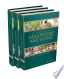The Wiley Blackwell Encyclopedia of Adulthood and Aging, 3 Volume Set