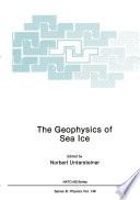 The Geophysics of Sea Ice