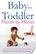 """Baby to Toddler Month by Month"" by Simone Cave, Caroline Fertleman"