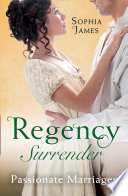 Regency Surrender: Passionate Marriages: Marriage Made in Rebellion / Marriage Made in Hope
