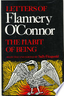 """The Habit of Being: Letters of Flannery O'Connor"" by Flannery O'Connor, Sally Fitzgerald"