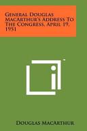General Douglas Macarthur S Address To The Congress April 19 1951 Book PDF