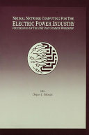 Neural Network Computing for the Electric Power Industry ebook
