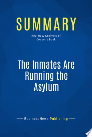 Download Summary: The Inmates Are Running the Asylum Free Books - Read Books