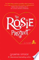 """The Rosie Project: A Novel"" by Graeme Simsion"