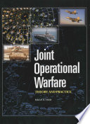 """Joint Operational Warfare: Theory and Practice"" by Milan N. Vego"