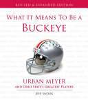 What It Means to Be a Buckeye: Urban Meyer and Ohio State's ...