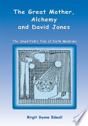 The Great Mother  Alchemy and David Jones Book