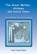 The Great Mother, Alchemy and David Jones