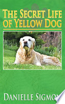 The Secret Life of Yellow Dog