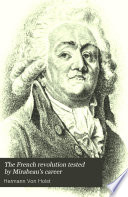 The French Revolution Tested by Mirabeau s Career