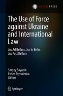 The Use of Force against Ukraine and International Law