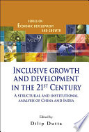 Inclusive Growth And Development In The 21st Century: A Structural And Institutional Analysis Of China And India