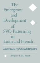 The Emergence and Development of SVO Patterning in Latin and French