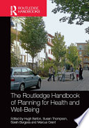 The Routledge Handbook of Planning for Health and Well Being
