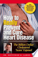 How to Really Prevent and Cure Heart Disease