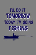 I Ll Do It Tomorrow Today I M Going Fishing