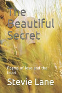 The Beautiful Secret: Poems of Love and the Heart