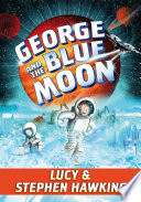 """George and the Blue Moon"" by Stephen Hawking, Lucy Hawking, Garry Parsons"
