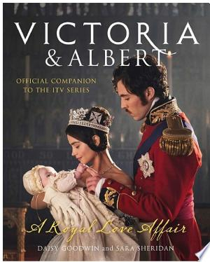 Free Download Victoria and Albert - A Royal Love Affair: Official companion to the ITV series PDF - Writers Club