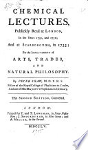 Chemical lectures  publickly read at London  in the years 1731  and 1732  and at Scarborough  in 1733     The second edition  corrected