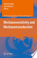 Mechanosensitivity and Mechanotransduction Book
