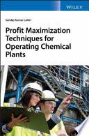 Profit Maximization Techniques for Operating Chemical Plants