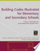 Building Codes Illustrated for Elementary and Secondary Schools  : A Guide to Understanding the 2006 International Building Code