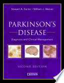 """Parkinson's Disease: Diagnosis and Clinical Management"" by Dr. Stewart A. Factor, DO, Dr. William Weiner, MD"