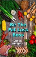 Be The Fat Loss Boss