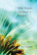 Wild Goose Big Book of Liturgies Pdf/ePub eBook