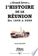 Le grand livre de l'histoire de la Réunion: De 1848 à 2000