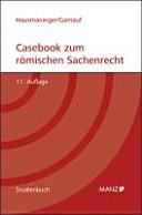 Casebook zum römischen Sachenrecht
