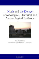 Noah and the Deluge: Chronological, Historical and Archaeological Evidence