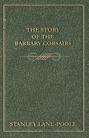 The Story of the Barbary Corsairs [Pdf/ePub] eBook