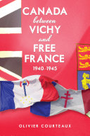 Canada between Vichy and Free France  1940 1945