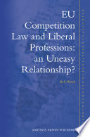 Eu Competition Law And Liberal Professions An Uneasy Relationship