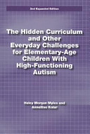 The Hidden Curriculum and Other Everyday Challenges for Elementary-Age Children with High-Functioning Autism