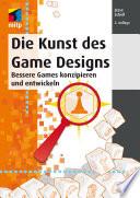 Die Kunst des Game Designs  : Bessere Games konzipieren und entwickeln