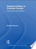 Radical Politics in Colonial Punjab