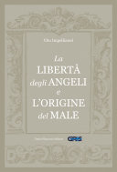 La libertà degli Angeli e l'origine del male Pdf