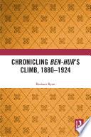 Chronicling Ben Hur   s Climb  1880 1924