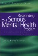 Responding to a Serious Mental Health Problem