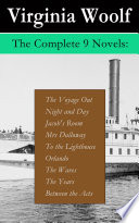 The Complete 9 Novels  The Voyage Out   Night and Day   Jacob s Room   Mrs Dalloway   To the Lighthouse   Orlando   The Waves   The Years   Between the Acts