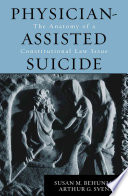 Physician-assisted Suicide  : The Anatomy of a Constitutional Law Issue